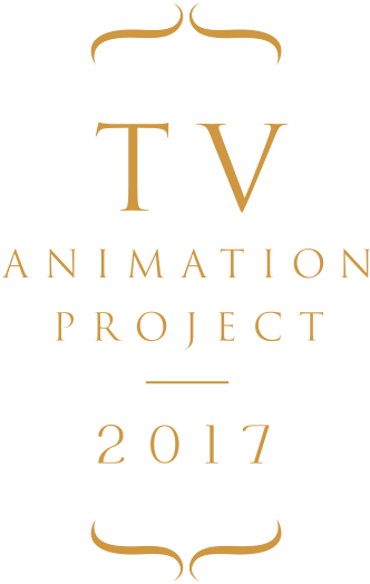TV ANIMATION PROJECT 2017